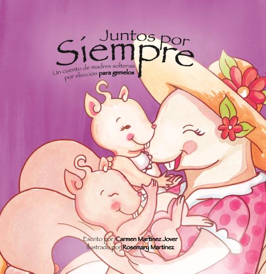 SIEMPRE JUNTOS, un cuento de madres solteras por elección para gemelos