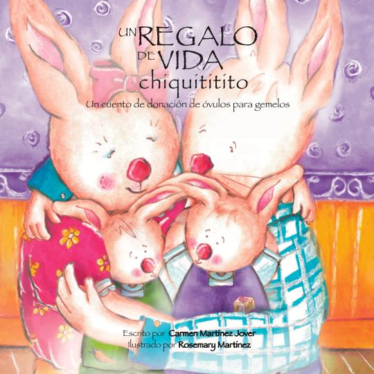 UN REGALO DE VIDA CHIQUITITITO, un cuento de donación de óvulos para gemelos