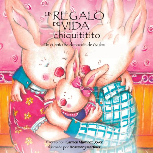 UN REGALO DE VIDA CHIQUITITITO, un cuento de donación de óvulos para niñas