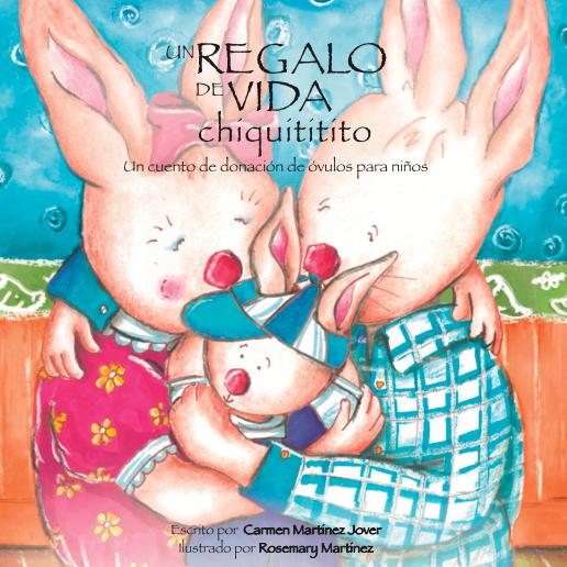 UN REGALO DE VIDA CHIQUITITITO, un cuento de donación de óvulos para niños