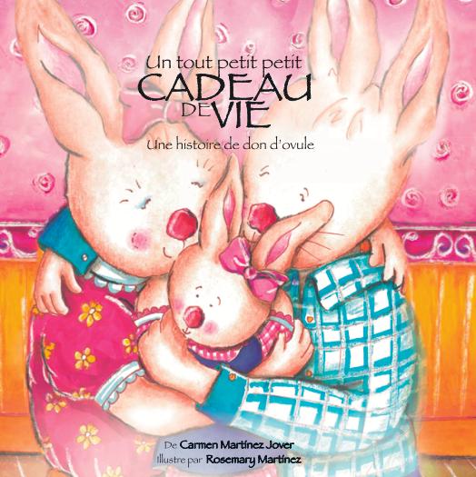 UN TOUT PETIT PETIT CADEAU DE VIE, un historie de don d'ovule pour filles