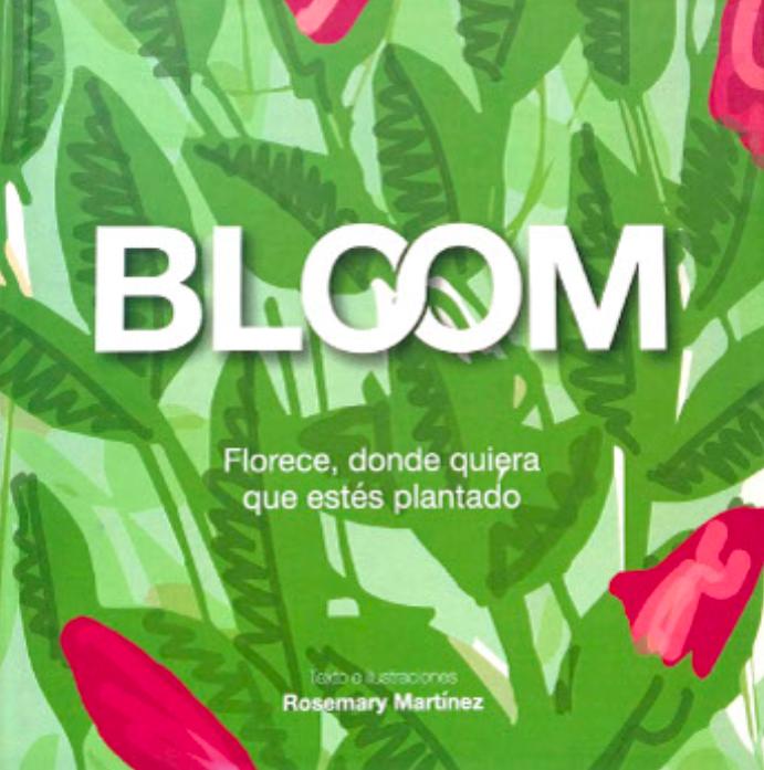 BLOOM. florece, donde quiera que estés plantado