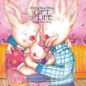 A tiny itsy bitsy Gift of Life, an egg donor story for girls